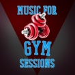 Gym Music Music for Gym Sessions
