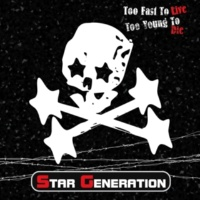STAR GENERATION Too Fast To Live Too Young To Die