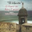 Rey Casas El Jibarito: El Piano De Rey Casas Toca a Rafael Hernandez (Instrumental)