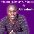 Jefrastush Mum Always Mum