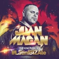 フアン・マガン The King Is Back [#LatinIBIZAte]