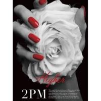 2PM HIGHER (初回生産限定盤A)