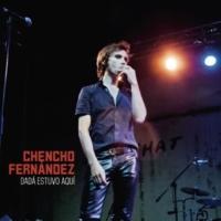 Chencho Fernández Dadá estuvo aquí