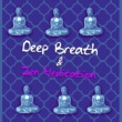 Asian Flute Music Oasis, Zen Meditation Music Academy, Zen Spa Music Experts, Breathe Music Universe Deep Breath & Zen Meditation ‐ Relaxation Mind Music for Good Night, Sleeping and Dreaming, Mindfulness Meditation Song