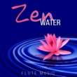 Zen Meditation Music Academy Zen Water - Flute Music ‐ Zen Garden, Healing Water, Calm Waves, Spa, Easy Listening, Reiki Meditation, Massage
