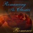Various Artists Romancing the Classics: Romance