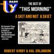 "Robert Kirby and Hal Orlandini A Skit and Not  a Skiet : The Best of ""This Morning"""