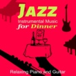 Background Music Masters, Relaxing Jazz Guitar Academy, Smooth Jazz Music Club, Candlelight Dinner Sanctuary Jazz Instrumental Music for Dinner - Relaxing Evening at the Jazz Restaurant, Dinner, Party, Masters of Background Jazz, Soft Piano & Guitar Music