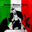 Various Artists Italian Dinner Party ‐ Romantic Rome Chill Out, Luxury Lounge Bar, Restaurant Background Jazz Guitar Music