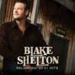 Blake Shelton Reloaded: 20 #1 Hits