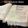 Sonny Stitt The Songbook Series - I'm in the Mood for Love