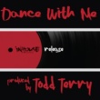 Todd Terry Dance with Me
