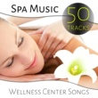 Various Artists Spa Music - 50 Tracks Wellness Center Songs, Healing Nature Sounds, Total Relaxation, Reiki and Massage Music