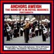 The Band of H.M.Royal Marines Anchors Aweigh : The Band of H.M.Royal Marines,Portsmouth