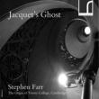 Stephen Farr Jacquet's Ghost