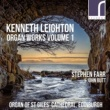 Stephen Farr Kenneth Leighton: Organ Works, Vol. 1