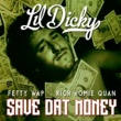 Lil Dicky $ave Dat Money (feat. Fetty Wap & Rich Homie Quan)