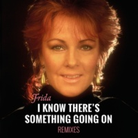 Frida I Know There's Something Going On [Remixes]