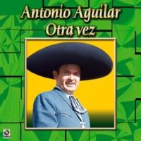 Antonio Aguilar Otra Vez