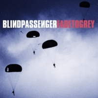 Blind Passenger Fade to Grey