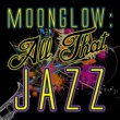 Various Artists Moonglow: All That Jazz