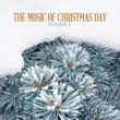 Various Artists The Music of Christmas Day, Vol. 2