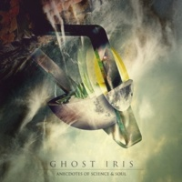 Ghost Iris Anecdotes Of Science & Soul