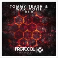 Tommy Trash & Wax Motif HEX