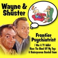 Wayne and Shuster Frontier Psychiatrist