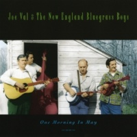 Joe Val & The New England Bluegrass Boys One Morning In May
