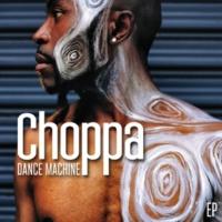 Choppa Dance Machine - EP
