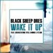Black Sheep Dres Wake It Up (feat. Devastating Tito, G MiMs & Fe'lon)