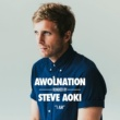 AWOLNATION I Am (Steve Aoki Remix)