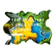 Tom Shorterz/Lucy Love Colours [Tazer Remix]