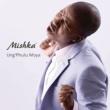 Mishka Ung'phulu Moya [Radio Edit]