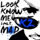 KZ/MAD LOOK KNOW ME (feat. MAD)