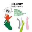 HALFBY HALF WORKS