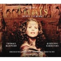 ルネ・フレミング/トーマス・ハンプソン/Choeur de l'Opéra de Bordeaux/Orchestre National Bordeaux Aquitaine/イヴ・アベル Massenet: Thaïs
