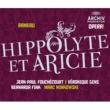 Les Musiciens du Louvre/Marc Minkowski Rameau: Hippolyte et Aricie - Overture