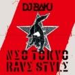 DJ BAKU NEO TOKYO RAVE STYLE