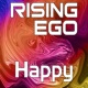 Rising Ego Happy