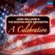 The Boston Pops Orchestra John Williams & The Boston Pops Orchestra - A Celebration