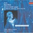 テレサ・ベルガンサ/ロンドン交響楽団/リチャード・ボニング Handel: Alcina / Act 2 - Mi lusinga il dolce affetto
