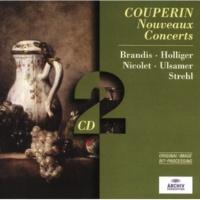 トーマス・ブランディス/ハインツ・ホリガー/オーレル・ニコレ/ヨーゼフ・ウルザーマー/ラウレンツィウス・シュトレール Couperin: Nouveaux Concerts