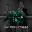 João Bosco & Vinicius Ponto Fraco