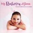 ヴァリアス・アーティスト My Ballerina Album