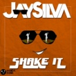 Jay Silva Shake It [Original Mix]