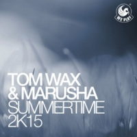 Tom Wax & Marusha Summertime 2k15