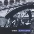 サー・ピーター・ピアーズ/ジョン・シャーリー=カーク/English Opera Group/イギリス室内管弦楽団/スチュアート・ベッドフォード Britten: Death in Venice