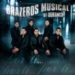 Brazeros Musical de Durango Si Me Vez Llorar